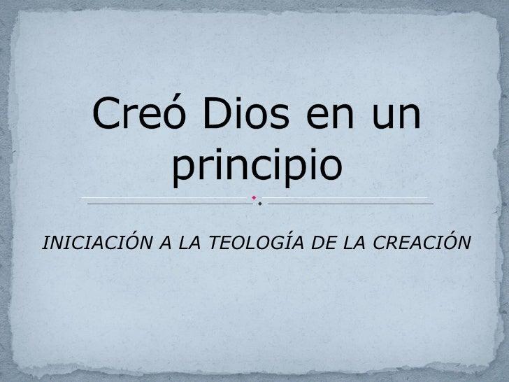 INICIACIÓN A LA TEOLOGÍA DE LA CREACIÓN