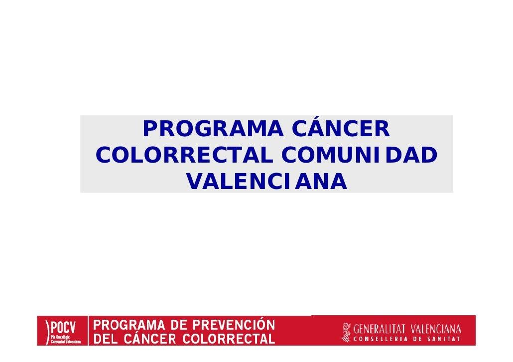 PROGRAMA CÁNCER COLORRECTAL COMUNIDAD       VALENCIANA