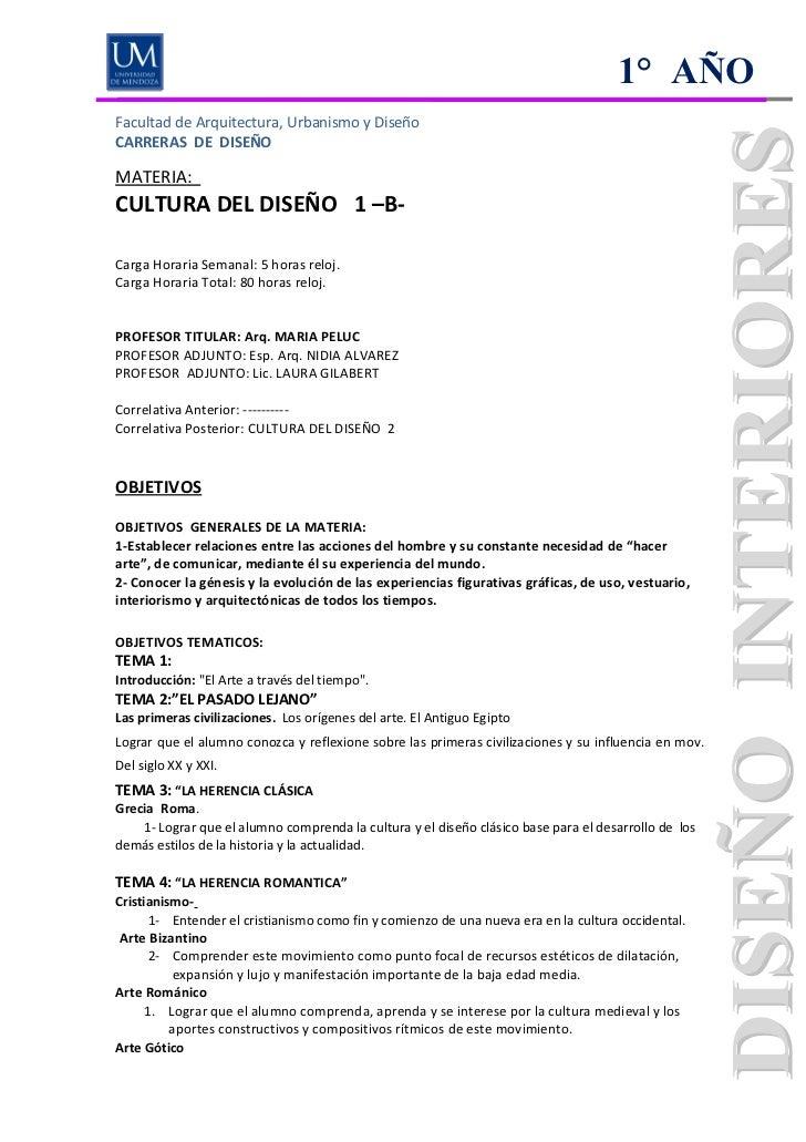 1° AÑOFacultad de Arquitectura, Urbanismo y DiseñoCARRERAS DE DISEÑOMATERIA:CULTURA DEL DISEÑO 1 –B-Carga Horaria Semanal:...