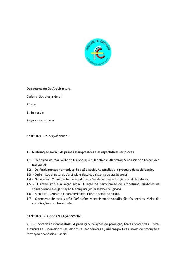 Departamento De Arquitectura.Cadeira: Sociologia Geral2º ano1º SemestrePrograma curricularCAPÍTULO I : A ACÇAÕ SOCIAL1 – A...