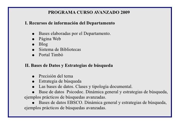 PROGRAMA CURSO AVANZADO 2009  I. Recursos de información del Departamento     ●   Bases elaboradas por el Departamento.   ...