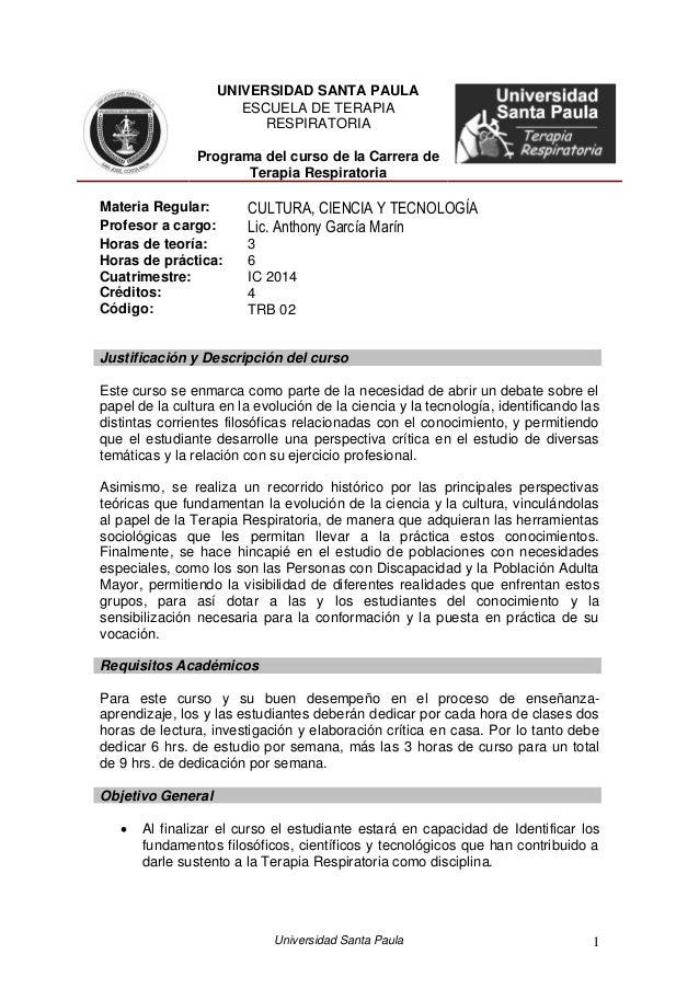 UNIVERSIDAD SANTA PAULA ESCUELA DE TERAPIA RESPIRATORIA Programa del curso de la Carrera de Terapia Respiratoria Materia R...