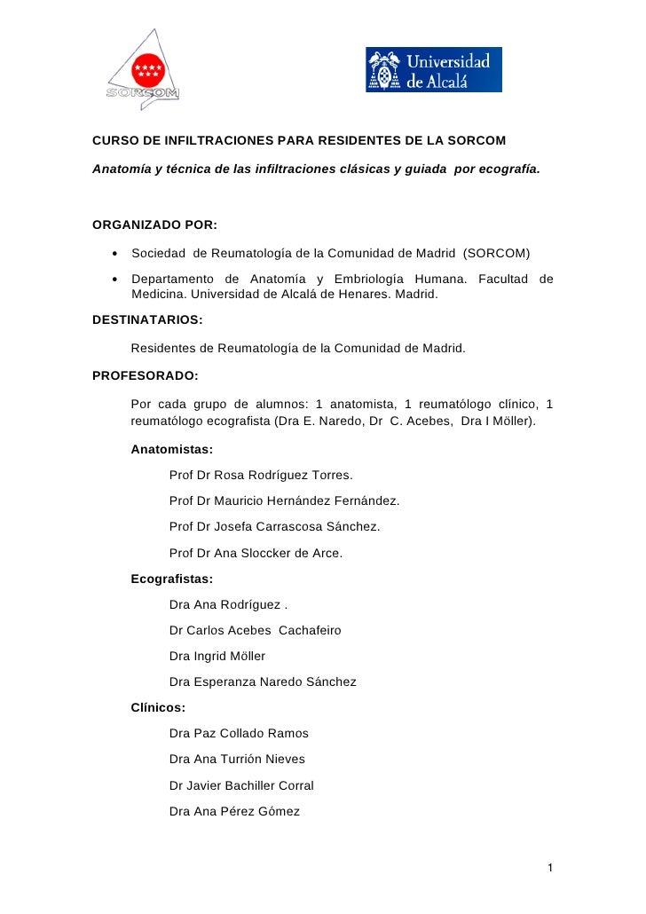 CURSO DE INFILTRACIONES PARA RESIDENTES DE LA SORCOM  Anatomía y técnica de las infiltraciones clásicas y guiada por ecogr...