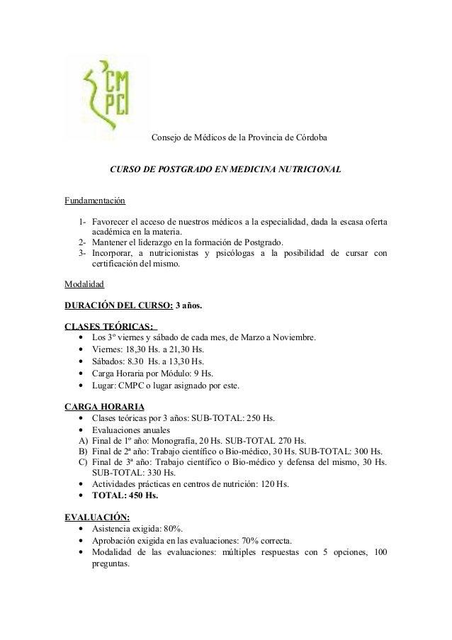 Consejo de Médicos de la Provincia de Córdoba CURSO DE POSTGRADO EN MEDICINA NUTRICIONAL Fundamentación 1- Favorecer el ac...
