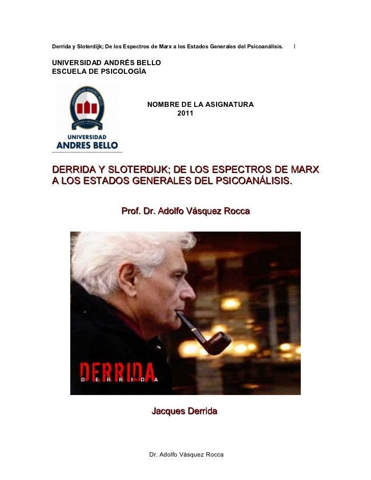 Derrida y Sloterdijk; De los Espectros de Marx a los Estados Generales del Psicoanálisis.   1UNIVERSIDAD ANDRÉS BELLOESCUE...