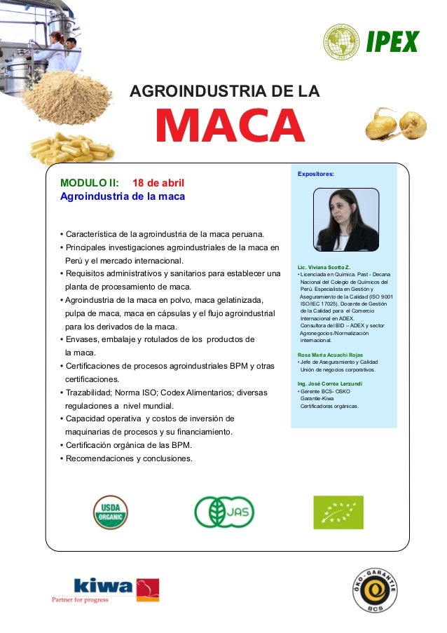 MODULO II: Agroindustria de la maca • Característica de la agroindustria de la maca peruana. Principales investigaciones a...