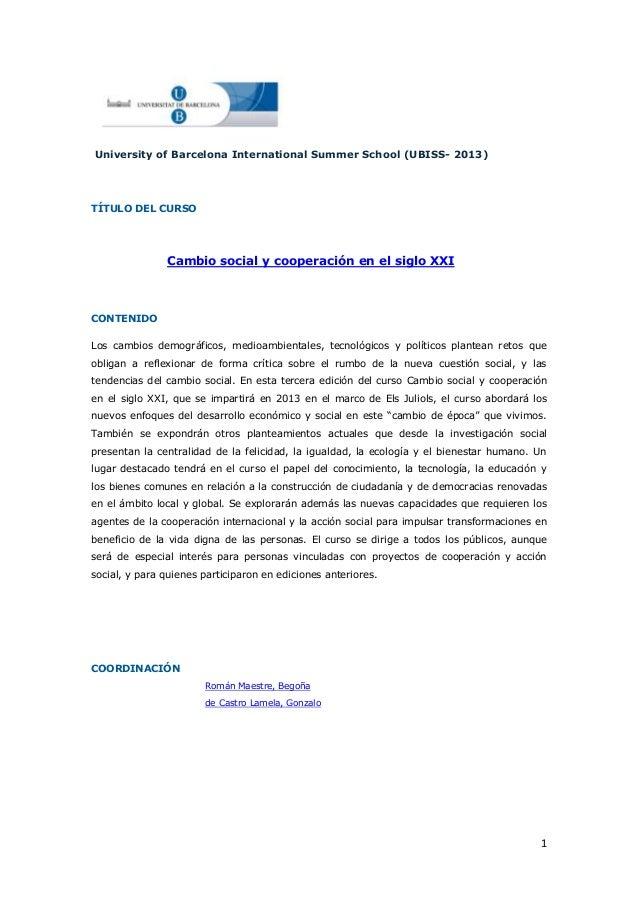 1University of Barcelona International Summer School (UBISS- 2013)TÍTULO DEL CURSOCambio social y cooperación en el siglo ...