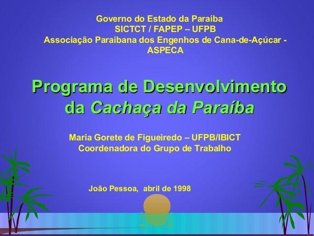 Governo do Estado da Paraíba                SICTCT / FAPEP – UFPB Associação Paraibana dos Engenhos de Cana-de-Açúcar -   ...