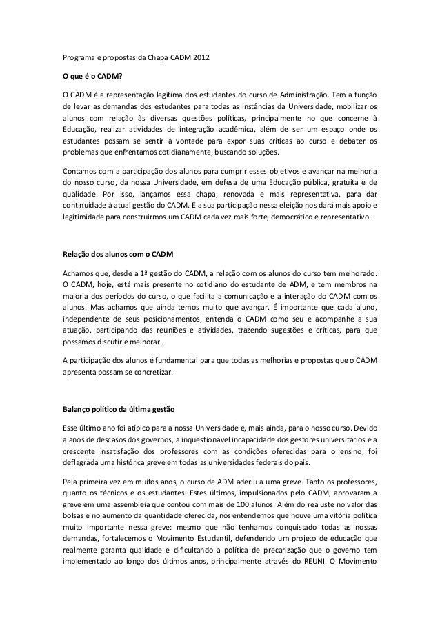 Programa e propostas da Chapa CADM 2012O que é o CADM?O CADM é a representação legítima dos estudantes do curso de Adminis...