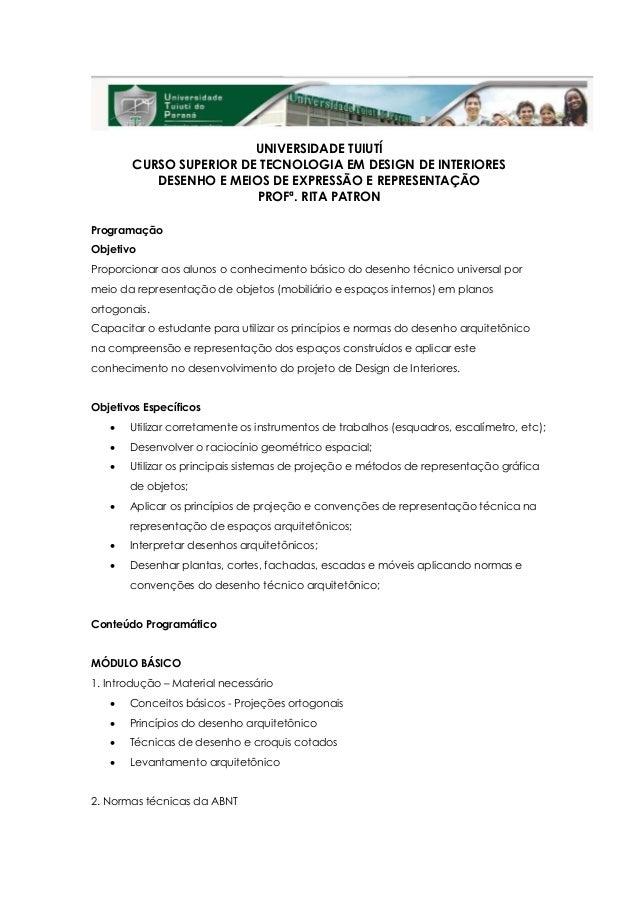UNIVERSIDADE TUIUTÍ       CURSO SUPERIOR DE TECNOLOGIA EM DESIGN DE INTERIORES          DESENHO E MEIOS DE EXPRESSÃO E REP...