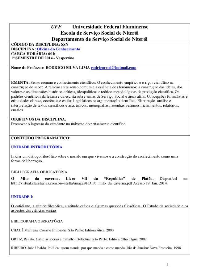 UFF Universidade Federal Fluminense Escola de Serviço Social de Niterói Departamento de Serviço Social de Niterói CÓDIGO D...