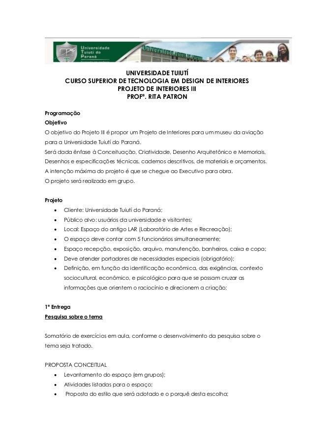UNIVERSIDADE TUIUTÍ          CURSO SUPERIOR DE TECNOLOGIA EM DESIGN DE INTERIORES                         PROJETO DE INTER...