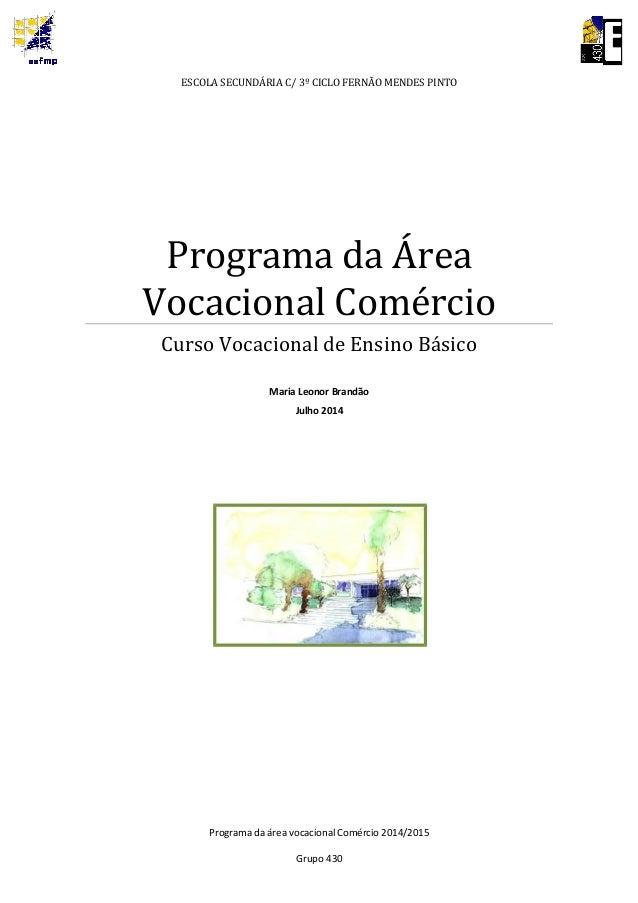 ESCOLA SECUNDÁRIA C/ 3º CICLO FERNÃO MENDES PINTO Programa da Área Vocacional Comércio Curso Vocacional de Ensino Básico M...