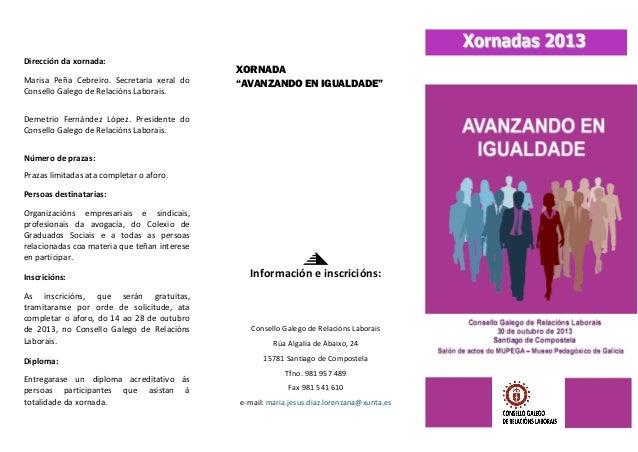 """Dirección da xornada: Marisa Peña Cebreiro. Secretaria xeral do Consello Galego de Relacións Laborais.  XORNADA """"AVANZANDO..."""