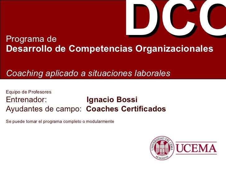 Equipo de Profesores  Entrenador:    Ignacio Bossi Ayudantes de campo:  Coaches Certificados Programa de Desarrollo de Com...