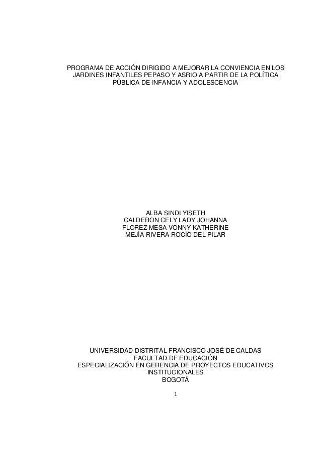 1 PROGRAMA DE ACCIÓN DIRIGIDO A MEJORAR LA CONVIENCIA EN LOS JARDINES INFANTILES PEPASO Y ASRIO A PARTIR DE LA POLÍTICA PÚ...