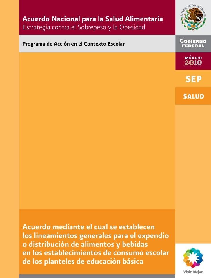 Acuerdo Nacional para la Salud AlimentariaEstrategia contra el Sobrepeso y la ObesidadPrograma de Acción en el Contexto Es...