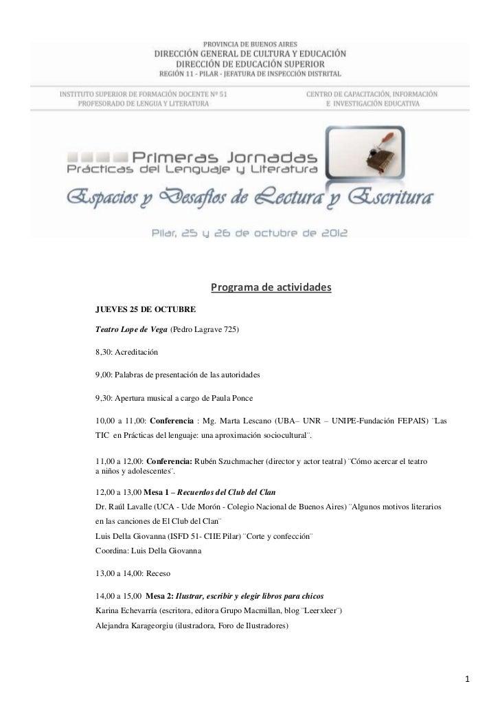 Programa de actividadesJUEVES 25 DE OCTUBRETeatro Lope de Vega (Pedro Lagrave 725)8,30: Acreditación9,00: Palabras de pres...