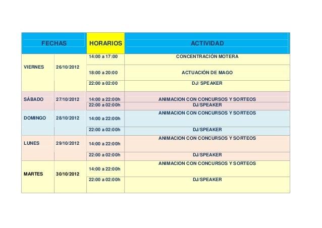 FECHAS          HORARIOS                   ACTIVIDAD                        14:00 a 17:00          CONCENTRACIÓN MOTERAVIE...