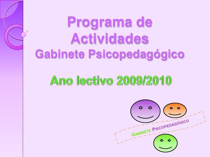 Programa de Actividades Gabinete Psicopedagógico<br />Ano lectivo 2009/2010<br />GabinetePsicopedagógico<br />