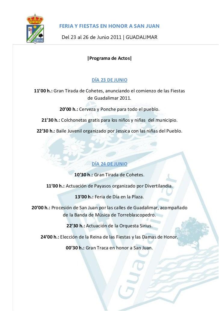 FERIA Y FIESTAS EN HONOR A SAN JUAN              Del 23 al 26 de Junio 2011 | GUADALIMAR                          |Program...