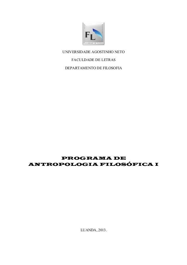 UNIVERSIDADE AGOSTINHO NETO         FACULDADE DE LETRAS       DEPARTAMENTO DE FILOSOFIA     PROGRAMA DEANTROPOLOGIA FILOSÓ...