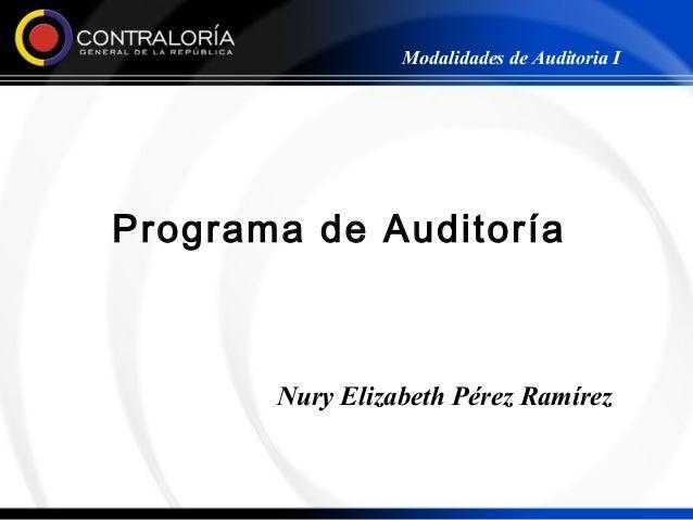 Modalidades de Auditoria IPrograma de Auditoría       Nury Elizabeth Pérez Ramírez