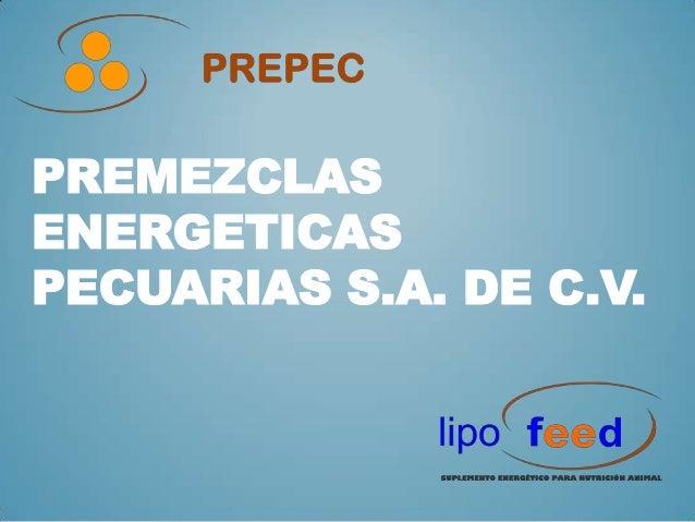 PREMEZCLAS ENERGETICAS PECUARIAS S.A. DE C.V.