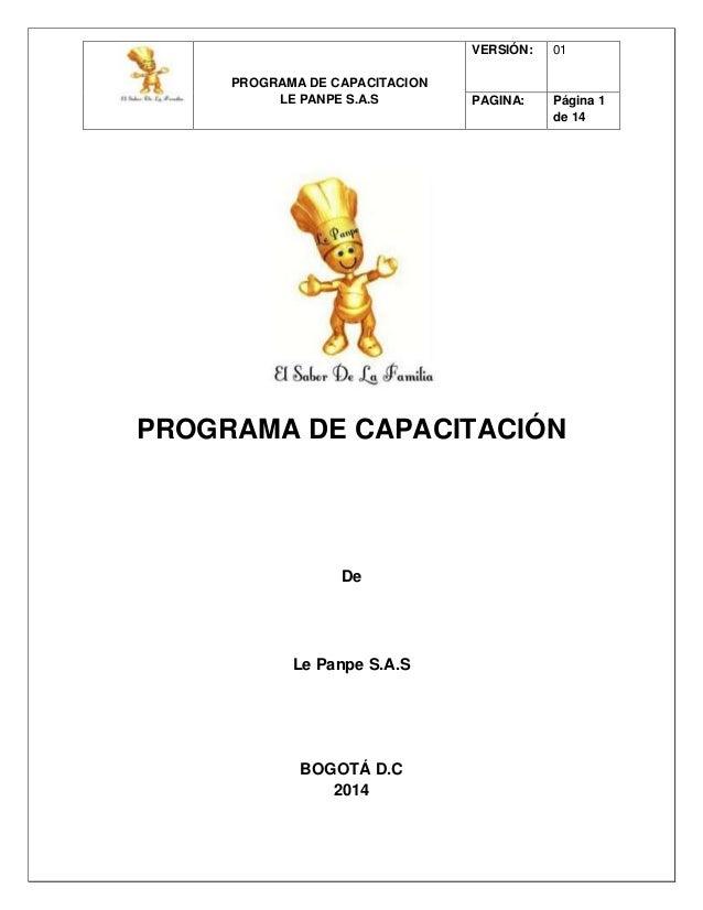 PROGRAMA DE CAPACITACION LE PANPE S.A.S VERSIÓN: 01 PAGINA: Página 1 de 14 PROGRAMA DE CAPACITACIÓN De Le Panpe S.A.S BOGO...