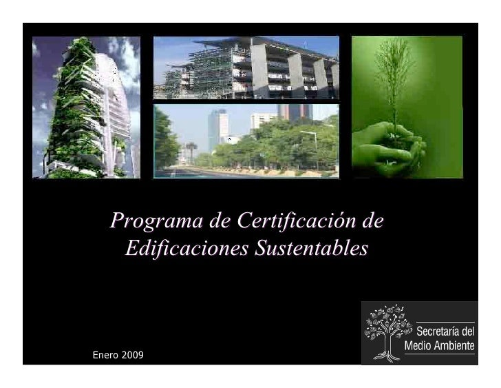 Programa de Certificación de     Edificaciones Sustentables    Enero 2009