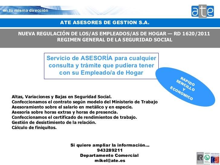 Servicio de ASESORÍA para cualquier consulta y trámite que pudiera tener con su Empleado/a de Hogar NUEVA REGULACIÓN DE LO...
