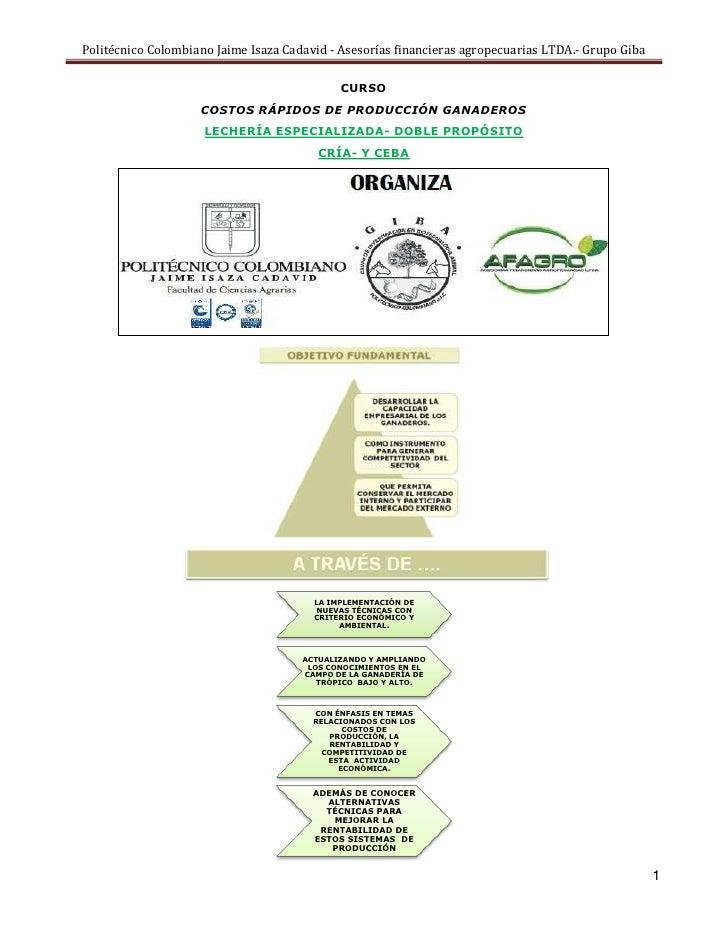 CURSO <br />COSTOS RÁPIDOS DE PRODUCCIÓN GANADEROS<br />LECHERÍA ESPECIALIZADA- DOBLE PROPÓSITO <br />CRÍA- Y CEBA<br />FE...