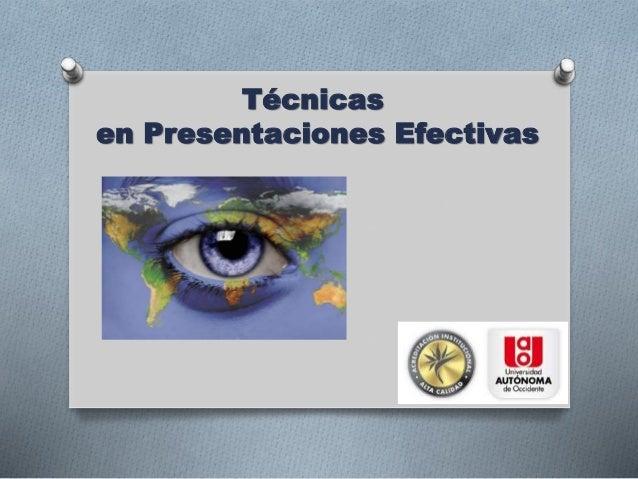 Técnicas en Presentaciones Efectivas