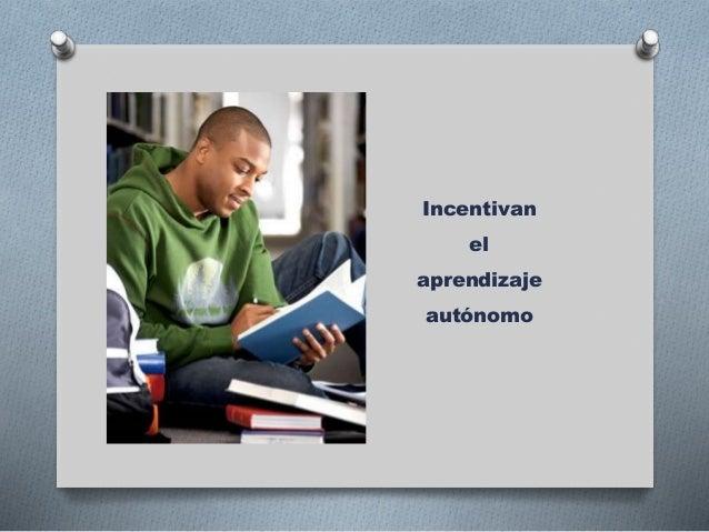 Incentivan el aprendizaje autónomo