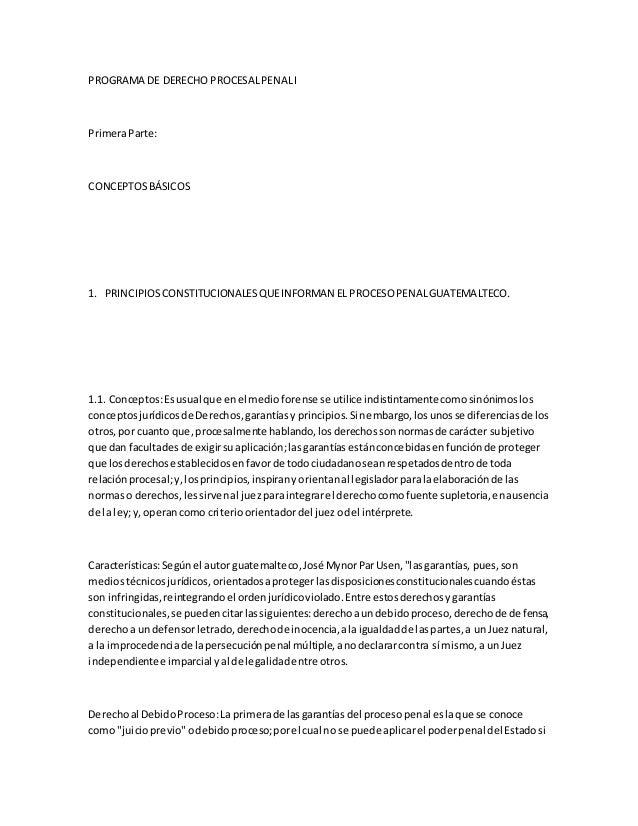 PROGRAMA DE DERECHO PROCESALPENALI PrimeraParte: CONCEPTOSBÁSICOS 1. PRINCIPIOSCONSTITUCIONALESQUEINFORMAN EL PROCESOPENAL...