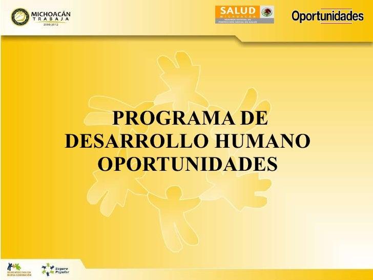 PROGRAMA DE DESARROLLO HUMANO OPORTUNIDADES