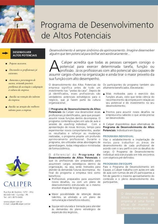 Programa de Desenvolvimento de Altos Potenciais DESENVOLVER ALTOS POTENCIAIS Caliper acredita que todas as pessoas carrega...