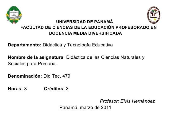 UNIVERSIDAD DE PANAMÁ     FACULTAD DE CIENCIAS DE LA EDUCACIÓN PROFESORADO EN               DOCENCIA MEDIA DIVERSIFICADADe...