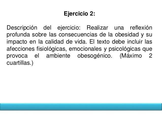 Ejercicio 2:  Descripción del ejercicio: Realizar una reflexión  profunda sobre las consecuencias de la obesidad y su  imp...