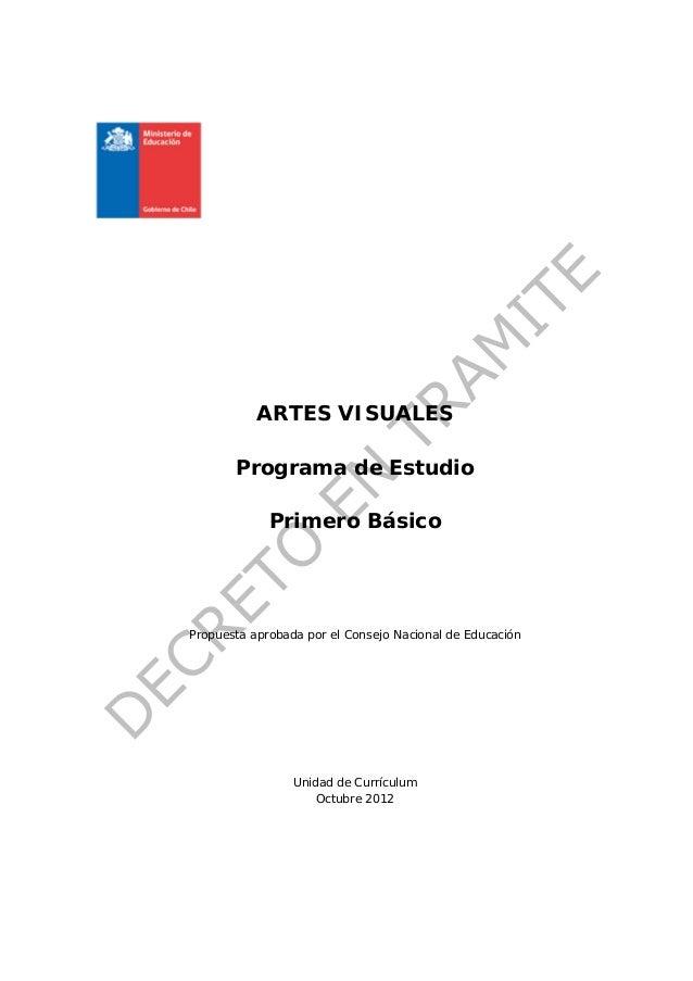 ARTES VISUALES       Programa de Estudio             Primero BásicoPropuesta aprobada por el Consejo Nacional de Educación...