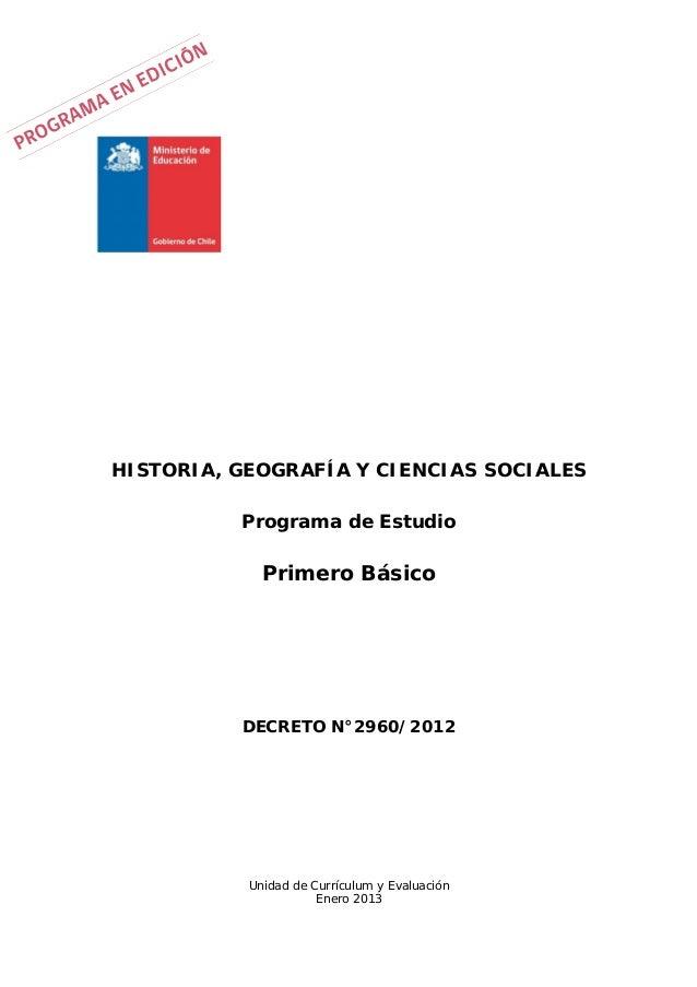 Unidad de Currículum y Evaluación Enero 2013 HISTORIA, GEOGRAFÍA Y CIENCIAS SOCIALES Programa de Estudio Primero Básico DE...
