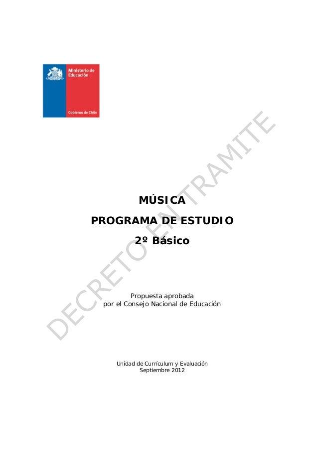 MÚSICAPROGRAMA DE ESTUDIO           2º Básico          Propuesta aprobada por el Consejo Nacional de Educación     Unidad ...
