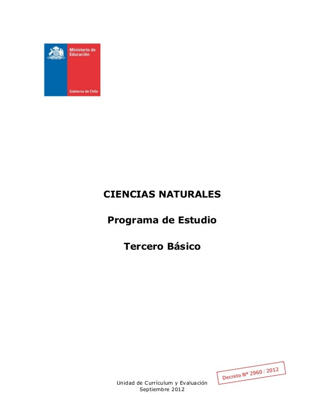 CIENCIAS NATURALESPrograma de Estudio    Tercero Básico  Unidad de Currículum y Evaluación          Septiembre 2012