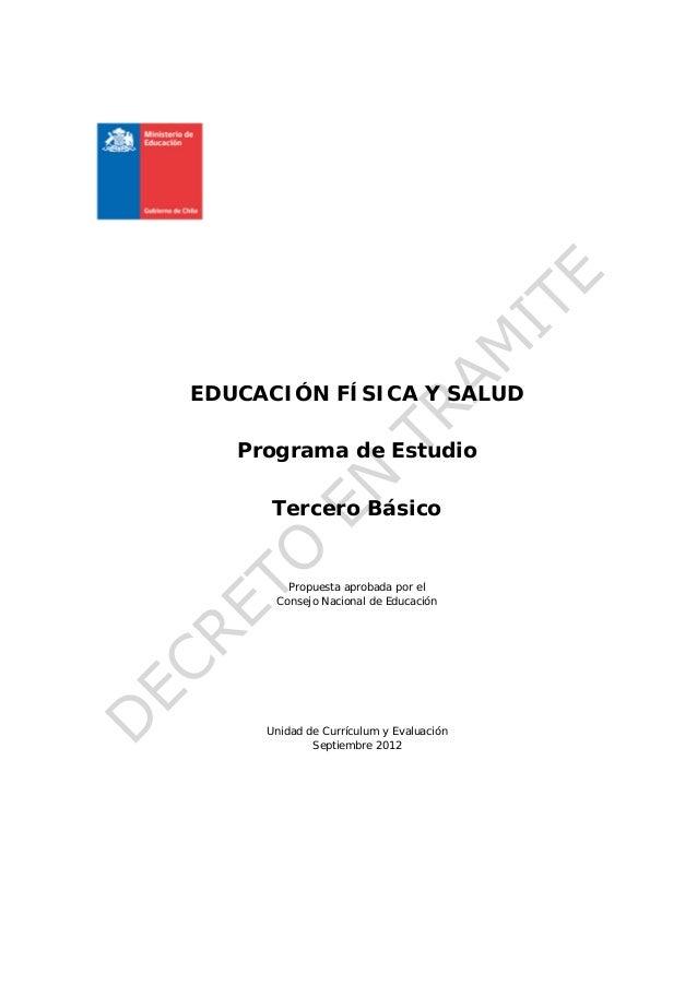 EDUCACIÓN FÍSICA Y SALUD   Programa de Estudio     Tercero Básico        Propuesta aprobada por el      Consejo Nacional d...