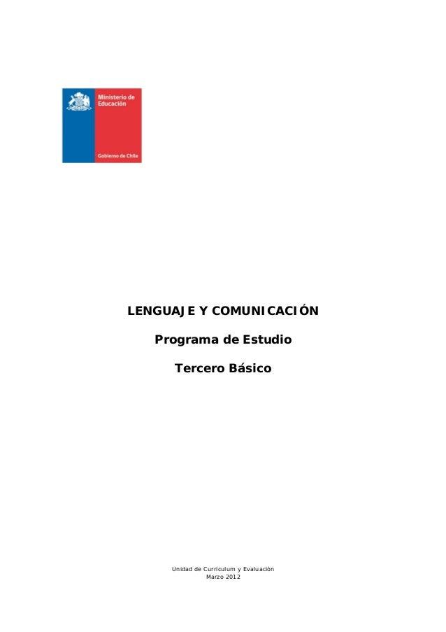 LENGUAJE Y COMUNICACIÓN   Programa de Estudio     Tercero Básico     Unidad de Currículum y Evaluación                Marz...
