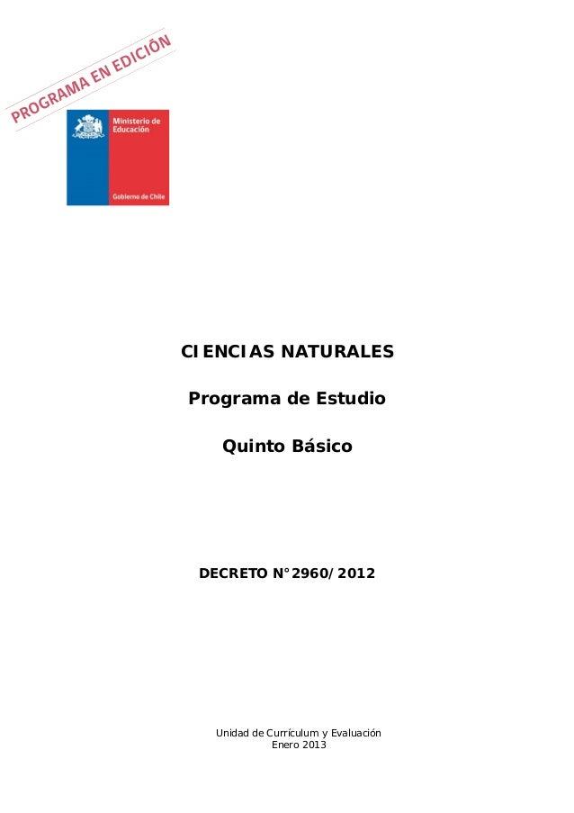 CIENCIAS NATURALES Programa de Estudio Quinto Básico  DECRETO N°2960/2012  Unidad de Currículum y Evaluación Enero 2013