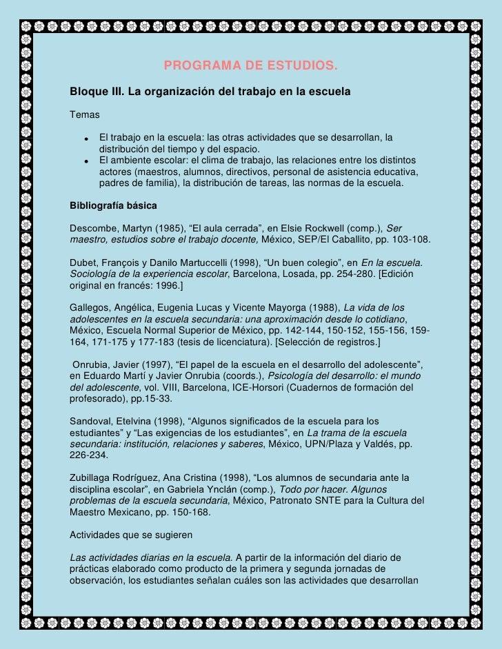 PROGRAMA DE ESTUDIOS.<br />Bloque III. La organización del trabajo en la escuela<br />Temas<br />El trabajo en la escuela:...