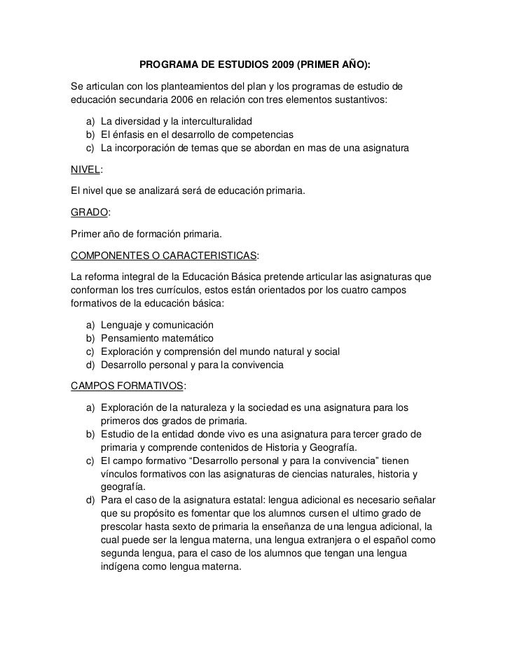 PROGRAMA DE ESTUDIOS 2009 (PRIMER AÑO):Se articulan con los planteamientos del plan y los programas de estudio deeducación...