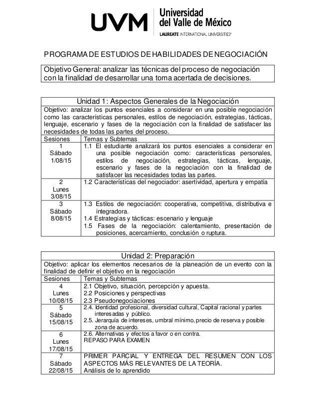 PROGRAMA DE ESTUDIOS DE HABILIDADES DE NEGOCIACIÓN Objetivo General: analizar las técnicas del proceso de negociación con ...