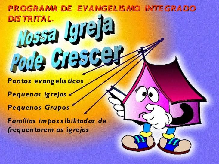 PROGRAMA DE EV ANGELIS MO INTEGRADODIS TRITAL.    TRITALPontos evang elis ticosPequenas ig rejasPequenos GruposF amílias i...
